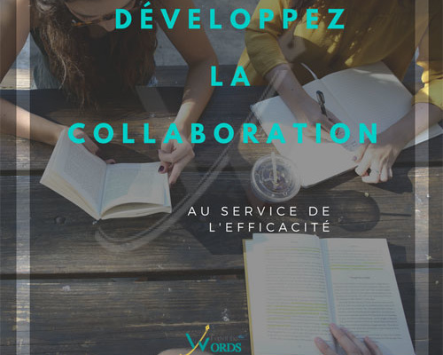 Développez la collaboration au service de l'efficacité