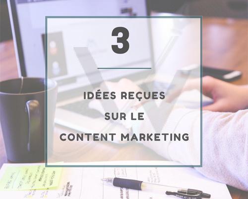 3 idées reçues sur le Content Marketing, consulting digital