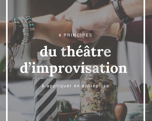 4 fondamentaux du théâtre d'improvisation à appliquer en entreprise !